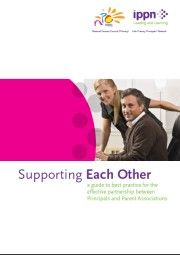 Supporting Each Other - a guide to best practice for the effective partnership between Principals and Parent Associations